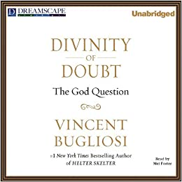 Divinity of Doubt: The God Question by Vincent Bugliosi (2011-04-12)