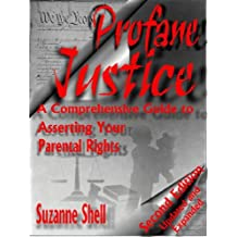Profane Justice: A Comprehensive Guide to Asserting Your Parental Rights