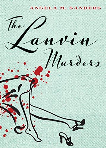 The Lanvin Murders (Vintage Clothing Mysteries Book 1) by [Sanders, Angela M.]