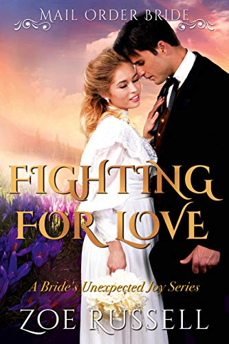 Fighting for Love: Mail Order Bride Historical Western Romance (A Bride's Unexpected Joy Book 3)