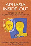 img - for Aphasia Inside Out: Reflections on Communication Disability book / textbook / text book