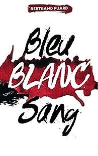 La trilogie Bleu Blanc Sang, tome 2 : Blanc par Bertrand Puard