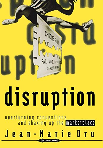 Disruption: Overturning Conventions and Shaking Up the Marketplace (Great Disruption)