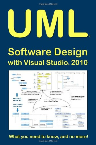 Download UML Software Design with Visual Studio 2010: What you need to know, and no more! pdf epub