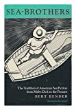 img - for Sea-Brothers: The Tradition of American Sea Fiction from Moby-Dick to the Present book / textbook / text book
