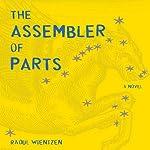 The Assembler of Parts: A Novel | Raoul Wientzen