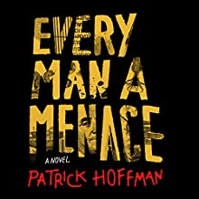 Every Man a Menace Audiobook by Patrick Hoffman Narrated by David DeSantos