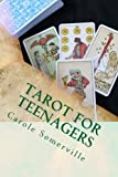 Tarot for Teenagers: A Beginner's Guide to the Tarot