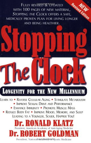 New Anti-Aging Revolution, Second Ed.: Stop the Clock: Time Is on Your Side for a Younger, Stronger, Happier You
