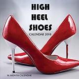 High Heel Shoes Calendar 2018: 16 Month Calendar