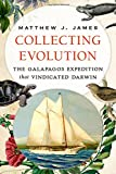 "Matthew James, ""Collecting Evolution: The Galapagos Expedition that Vindicated Darwin"" (Oxford UP, 2017)"