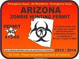 Arizona zombie hunting permit 2013/2014 decal bumper sticker