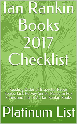 Ian Rankin Books 2017 Checklist: Reading Commandment of Inspector Rebus Series, Jack Harvey Series, Malcolm Fox Series and List of All Ian Rankin Books