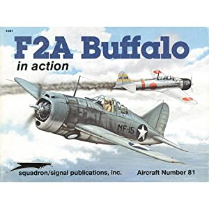 F2A Buffalo in Action - Aircraft No. 81 Jim Maas, Don Greer and Perry Manley