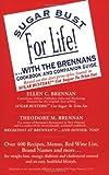 Sugar Bust for Life!, Ellen C. Brennan and Theodore M. Brennan, 0966351908