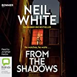 From the Shadows: Dan Grant, Book 1 | Neil White