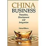 China Business: Transition, Development and Integration
