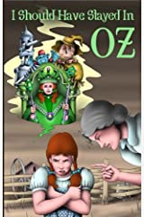 I Should Have Stayed in Oz Kindle Edition