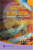 img - for Aspects of Infinite Groups: A Festschrift in Honor of Anthony Gaglione (Algebra and Discrete Mathematics) book / textbook / text book