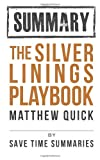 Summary -- the Silver Linings Playbook -- Matthew Quick, Save Summaries, 1490520864