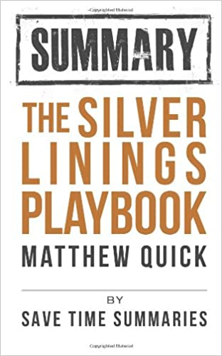Book Summary The Silver Linings Playbook Save Time Summaries