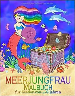 Meerjungfrau Malbuch Fur Kinder Von 4 8 Jahren German Edition