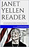 Janet Yellen Reader: A Collection of Federal Reserve Chair Janet Yellen's Most Influential Economic Insights