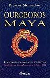 OUROBOROS MAYA : LA MATURITÉ D'UN GRAND CYCLE