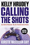 Calling the Shots: Ups, Downs and Rebounds 8211; My Life in the Great Game of Hockey