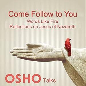 Come Follow to You, Vol. 1 Speech