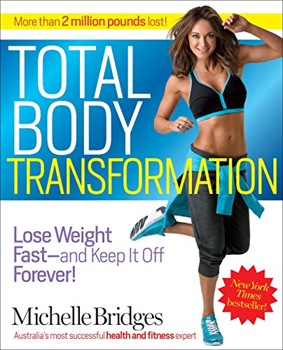 Total Body Transformation: Lose Weight Fast-and Keep It Off Forever! (Bridge Clothing)