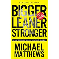 Bigger Leaner Stronger: Building the Ultimate Male Body Kindle Edition Deals