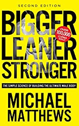 Bigger Leaner Stronger: The Simple Science of Building the Ultimate Male Body (The Build Muscle, Get Lean, and Stay Healthy Series Book 1) (English Edition)
