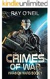 Crimes Of War: Invasion Wars Book 1