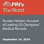 Russian Hackers Accused of Leaking US Olympians' Medical Records | Christopher Woolf