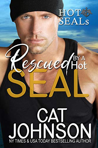 (Rescued by a Hot SEAL: A Reluctant Hero Romance (Hot SEALS Book 10) )