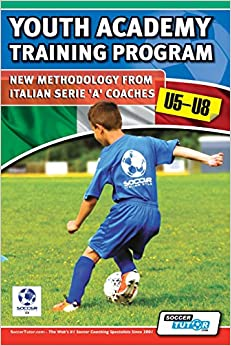 Book Youth Academy Training Program U5-U8 - New Methodology from Italian Serie 'A' Coaches'