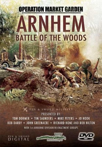 Operation Market Garden: Arnhem - Battle of the Woods