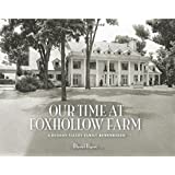 Our Time at Foxhollow Farm: A Hudson Valley Family Remembered