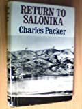 Front cover for the book Return To Salonika by Charles Packer