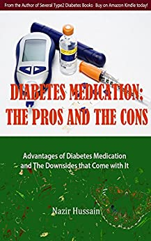 Diabetes Medication: The Pros and The Cons by [Hussain, Nazir]