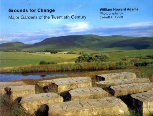 Grounds for Change: Major Gardens of the Twentieth Century