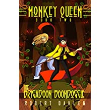 The Brigadoon Boondoggle: Monkey Queen Book Two