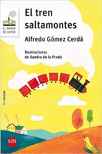 El tren saltamontes (Barco de Vapor Blanca): Amazon.es: Alfredo Gómez Cerdá, Sandra de la Prada: Libros