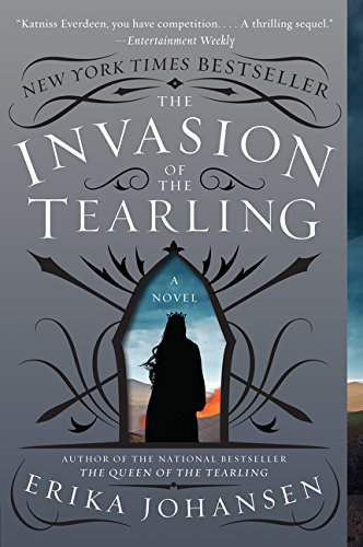 The Invasion of the Tearling: A Novel (Queen of the Tearling, - Erika Grey