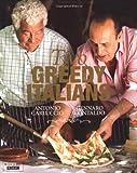 Two Greedy Italians: Carluccio and Contaldo's Return to Italy. Antonio Carluccio and Gennaro Contaldo