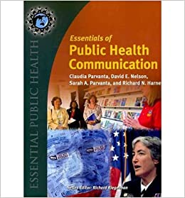 [(Essentials of Public Health Communication)] [Author: Claudia Parvanta] published on (November, 2010)