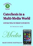 Catechesis in a Multi-Media World, Mary Byrne Hoffmann, 0809147084