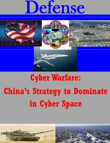 Cyber Warfare - China's Strategy to Dominate in Cyber Space (Defense)
