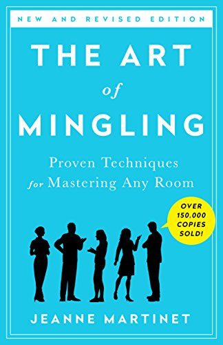 The Art of Mingling: Fun and Proven Techniques for Mastering Any Room ()